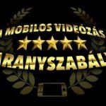 A MOBILOS VIDEÓZÁS 5 ARANYSZABÁLYA